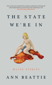 The State We're In : Maine Stories, Paperback / softback Book