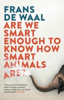 Are We Smart Enough to Know How Smart Animals are?, Paperback Book