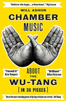 Chamber Music : About the Wu-Tang (in 36 Pieces), Paperback / softback Book