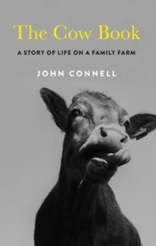 The Cow Book : A Story of Life on a Family Farm, Hardback Book