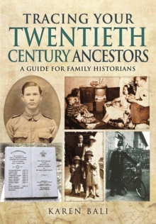 Tracing Your Twentieth-Century Ancestors : A Guide for Family Historians, Paperback / softback Book