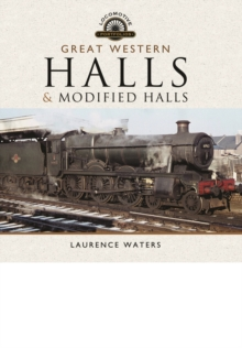 The Great Western Halls and Modified Halls, Hardback Book