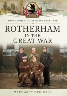 Rotherham in the Great War, Paperback Book