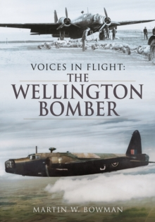 Voices in Flight - the Wellington Bomber, Hardback Book