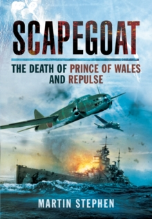 Scapegoat - the Death of Prince of Wales and Repulse, Hardback Book