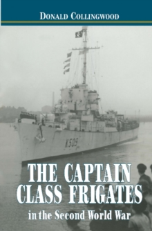 The Captain Class Frigates in the Second World War, PDF eBook