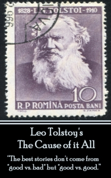 "Leo Tolstoy - The Cause of it All : ""The best stories don't come from ""good vs. bad"" but ""good vs. good."", EPUB eBook"