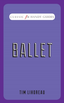 Ballet : Classic FM Handy Guides, EPUB eBook