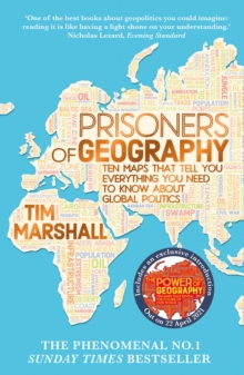 Prisoner's of Geography : Ten Maps That Tell You Everything You Need To Know About Global Politics, EPUB eBook