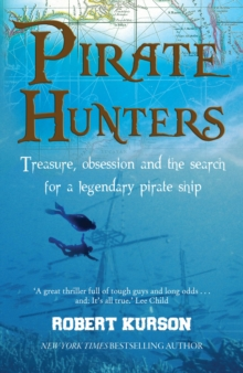 Pirate Hunters : Treasure, Obsession and the Search for a Legendary Pirate Ship, Paperback / softback Book