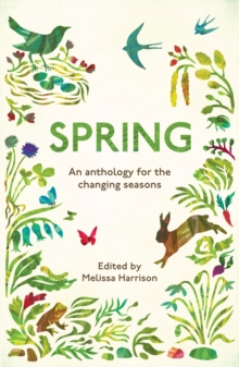 Spring : An Anthology for the Changing Seasons, Paperback Book