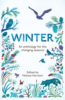 Winter : An Anthology for the Changing Seasons, Paperback / softback Book
