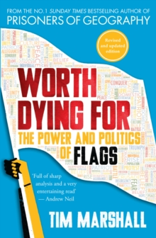 Worth Dying for : The Power and Politics of Flags, Paperback / softback Book