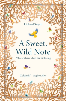 A Sweet, Wild Note : What We Hear When the Birds Sing, Paperback Book