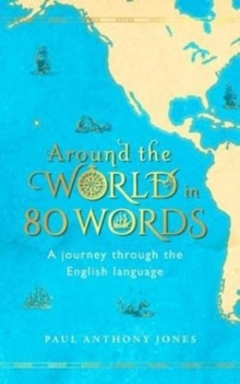 Around the World in 80 Words : A Journey Through the English Language, Hardback Book