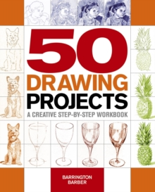 50 Drawing Projects : A Creative Step-by-Step Workbook, Paperback Book