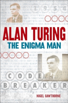 Alan Turing: The Enigma Man, Paperback / softback Book