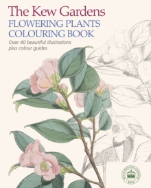 The Kew Gardens Flowering Plants Colouring Book, Paperback / softback Book