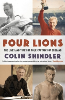 Four Lions : The Lives and Times of Four Captains of England, Paperback Book