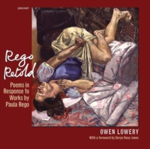 Rego Retold : Poems in Response to Works by Paula Rego, Paperback / softback Book