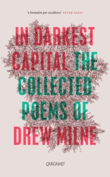 In Darkest Capital : Collected Poems, Paperback / softback Book