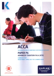 ACCA P6 Advanced Taxation FA2016 - Complete Text, Paperback / softback Book