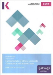 BA4 FUNDAMENTALS OF ETHICS, CORPORATE GOVERNANCE AND BUSINESS LAW - STUDY TEXT, Paperback Book