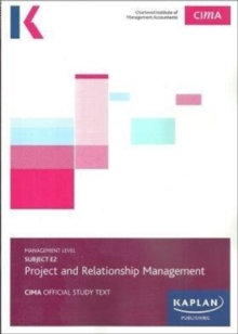 E2 PROJECT AND RELATIONSHIP MANAGEMENT - STUDY TEXT, Paperback / softback Book