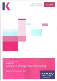 P2 ADVANCED MANAGEMENT ACCOUNTING - STUDY TEXT, Paperback / softback Book