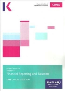 F1 FINANCIAL REPORTING AND TAXATION - STUDY TEXT, Paperback / softback Book