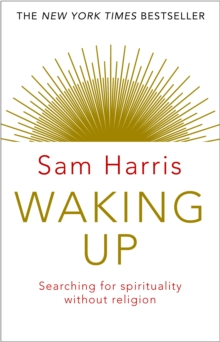 Waking Up : Searching for Spirituality Without Religion, Paperback / softback Book