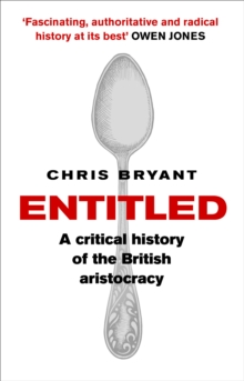 Entitled : A Critical History of the British Aristocracy, Paperback / softback Book