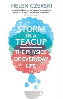 Storm in a Teacup : The Physics of Everyday Life, Paperback / softback Book