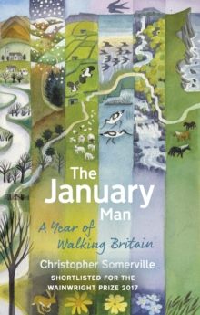The January Man : A Year of Walking Britain, Paperback Book