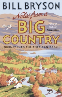 Notes From A Big Country : Journey into the American Dream, Paperback / softback Book