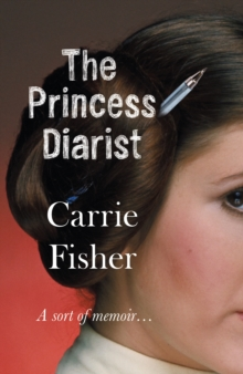 The Princess Diarist, Paperback / softback Book