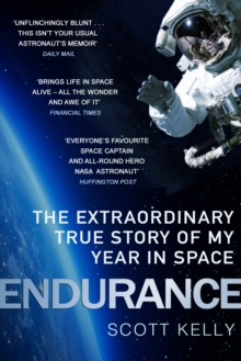 Endurance : A Year in Space, A Lifetime of Discovery, Paperback Book