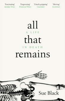 All That Remains : A Life in Death, Paperback / softback Book