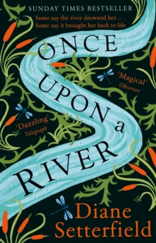 Once Upon a River : The Sunday Times bestseller, Paperback / softback Book