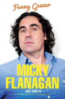 Micky Flanagan : Funny Geezer - The Unofficial Biography, Paperback Book