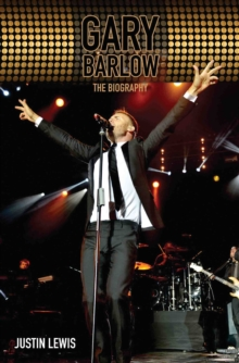 Gary Barlow : The Biography, Paperback Book