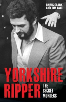 Yorkshire Ripper : The Secret Murders, Paperback Book