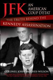 JFK - An American Coup D'etat : The Truth Behind the Kennedy Assassination, Paperback Book