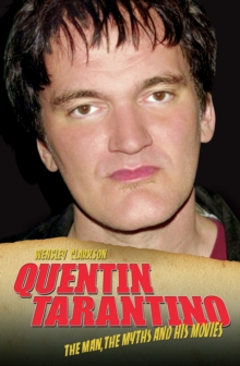 Quentin Tarantino - The Man, The Myths and the Movies, EPUB eBook