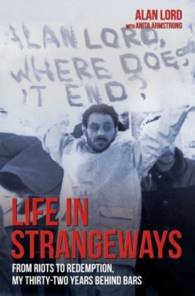 Life in Strangeways : From Riots to Redemption, My Thirty-Two Years Behind Bars, Paperback / softback Book