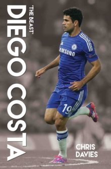 Diego Costa : The Beast, Paperback / softback Book