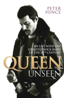 Queen Unseen - My Life with the Greatest Rock Band of the 20th Century: Revised and with Added Material, Paperback / softback Book