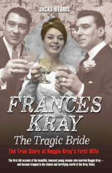 Frances Kray - The Tragic Bride: The True Story of Reggie Kray's First Wife, EPUB eBook