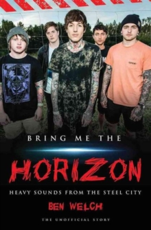 Bring Me the Horizon : Heavy Sounds from Steel City, Paperback / softback Book