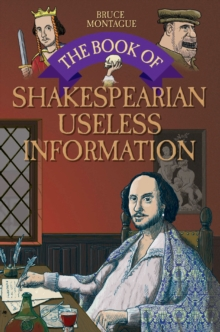 The Book of Shakespearian Useless Information, Hardback Book